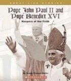 Pope John Paul II and Pope Benedict XVI: Keepers of the Faith (Great Life Stories)