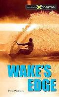 Wake's Edge (Take It to the Xtreme Series)