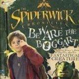 Beware the Boggart!: Jared Grace's Guide to Defense Against Fantastical Creatures (The Spide...