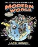 The Cartoon History of the Modern World: From Columbus to the U.s. Constitution