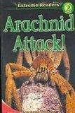 Arachnid Attack! (Extreme Readers: Level 2)