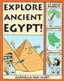 Explore Ancient Egypt!: 25 Great Projects, Activities, and Experiments (Explore Your World S...