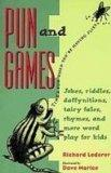 Pun and Games: Jokes, Riddles, Rhymes, Daffynitions, Tairy Fales, and More Wordplay for Kids