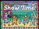 Show Time: Music, Dance, and Drama Activities for Kids