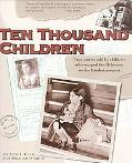 Ten Thousand Children: True Stories Told by Children Who Escaped the Holocaust on the Kinder...