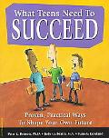 What Teens Need to Succeed: Proven, Practical Ways to Shape Your Own Future