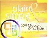 2007 Microsoft Office System Plain and Simple (Plain & Simple)