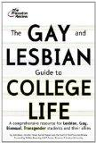 The Gay and Lesbian Guide to College Life: A Comprehensive Resource for Lesbian, Gay, Bisexu...
