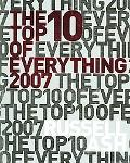 The Top 10 of Everything 2007: The Ultimate Book of Lists