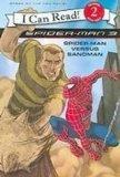 Spider-man 3: Spider-man Versus Sandman (I Can Read, Level 2)