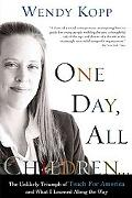 One Day, All Children: The Unlikely Triumph of Teach for America and What I Learned Along th...
