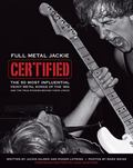 Full Metal Jackie Certified: The 50 Most Influential Heavy Metal Songs of the 80s and the Tr...
