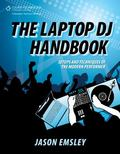 Laptop DJ Handbook : Setups and Techniques of the Modern Performer