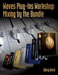 Waves Plug-Ins Workshop: Mixing by the Bundle