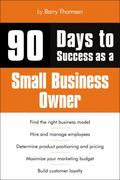 90 Days to Success as a Small Business Owner