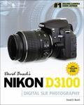 David Busch's Nikon D3100 Guide to Digital SLR Photography