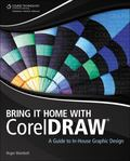 Bring It Home with Corel Draw : A Guide to In-House Design