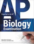 Preparing for the AP Biology Examination : Fast Track to A 5