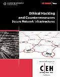 Ethical Hacking and Countermeasures: Secure Network Infrastructures (Ethical Hacking and Cou...