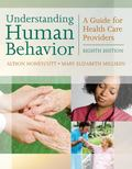 Understanding Human Behavior: A Guide for Health Care Providers (Milliken, Understanding Hum...