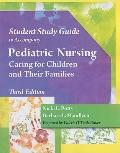 Student Study Guide for Potts/Mandleco's Pediatric Nursing: Caring for Children and Their Fa...