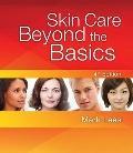 Skin Care : Beyond the Basics