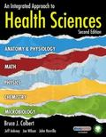 Integrated Approach to Health Sciences : Anatomy and Physiology, Math, Chemistry and Medical...