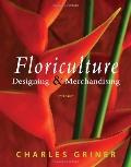 Floriculture : Designing and Merchandising