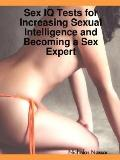 Sex IQ Tests for Increasing Sexual Intelligence and Becoming a Sex Expert