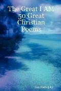 Great I Am 50 Great Christian Poems