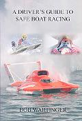 Driver's Guide to Safe Boat Racing