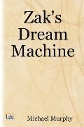 Zak's Dream Machine