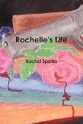 Rochelle's Life