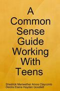 Common Sense Guide Working with Teens Pocket Edition
