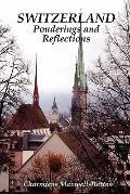 SWITZERLAND - Ponderings and Reflections