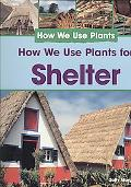 How We Use Plants for Shelter