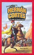 Hernan Cortes y la caida del imperio azteca/ Hernan Cortes and the Fall of the Aztec Empire ...