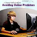 A Smart Kid's Guide to Avoiding Online Predators (Kids Online)