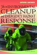 Jobs in Environmental Cleanup and Emergency Hazmat Response (Green Careers)
