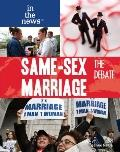 Same-Sex Marriage: The Debate (In the News)