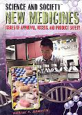 New Medicines: Issues of Approval, Access, and Product Safety