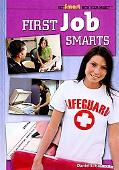 First Job Smarts (Get Smart With Your Money)