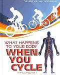 What Happens to Your Body When You Cycle (The How and Why of Exercise)