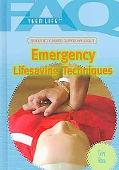 Frequently Asked Questions About Emergency Lifesaving Techniques (Faq: Teen Life)