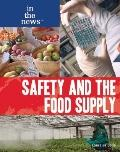 Safety and the Food Supply (In the News)
