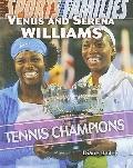 Venus and Serena Williams: Tennis Champions (Sports Families)