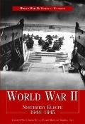 World War II: Northwest Europe 1944-1945 (World War II: Essential Histories)