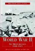 The Mediterranean 1940-1945 (World War II: Essential Histories)