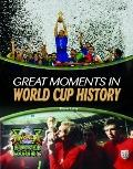 Great Moments in World Cup History (World Soccer Books)