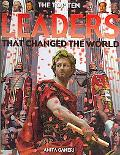 The Top Ten Leaders That Changed the World